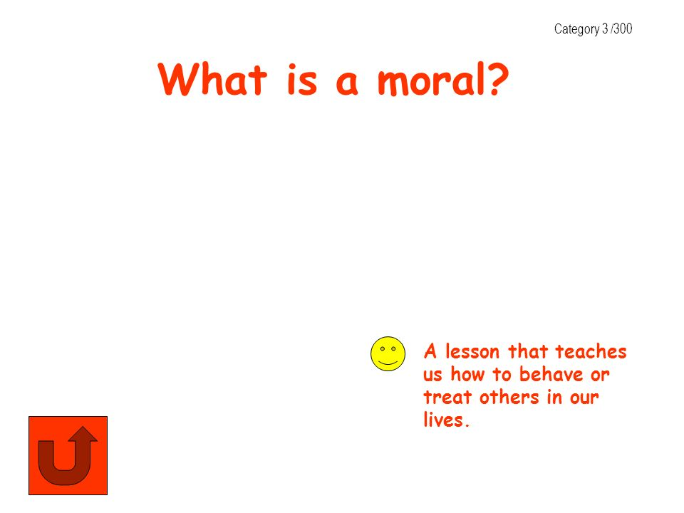 Category 3 /300 What is a moral.