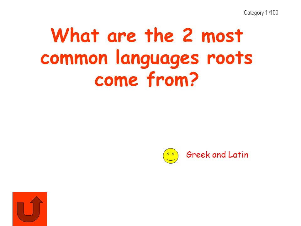 What are the 2 most common languages roots come from