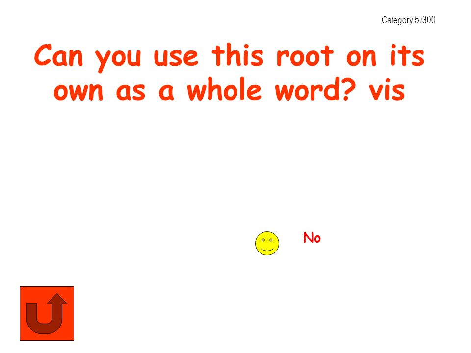 Can you use this root on its own as a whole word vis