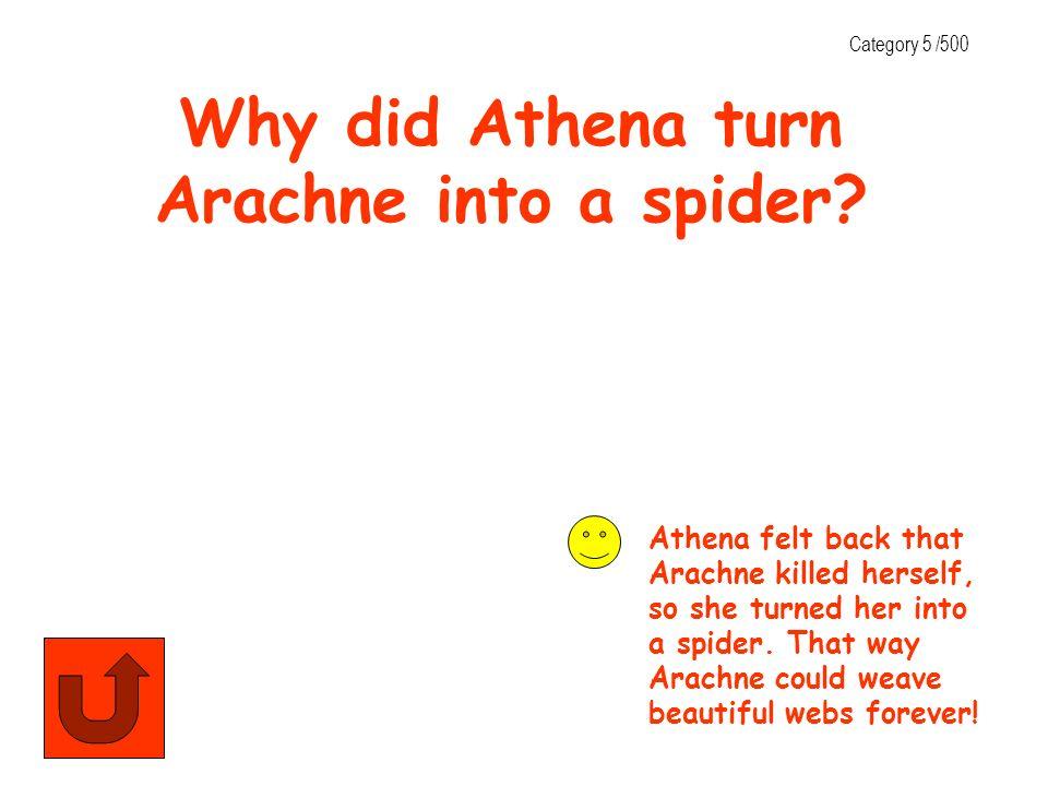 Why did Athena turn Arachne into a spider