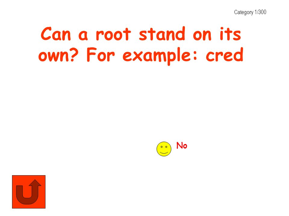 Can a root stand on its own For example: cred