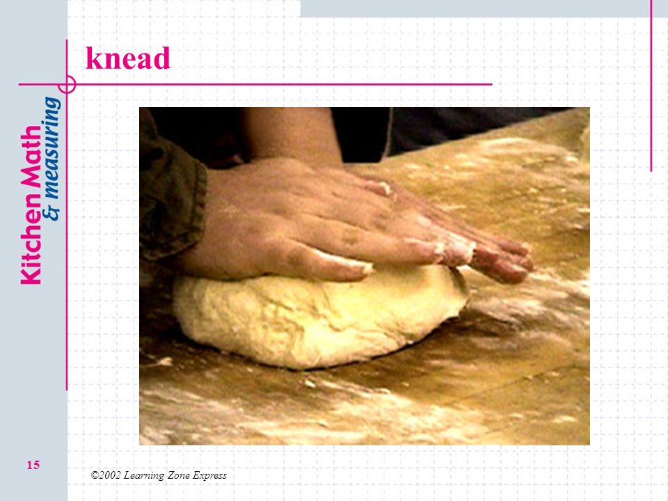 knead ©2002 Learning Zone Express