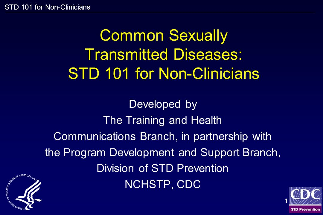 Common Sexually Transmitted Diseases: STD 101 for Non-Clinicians