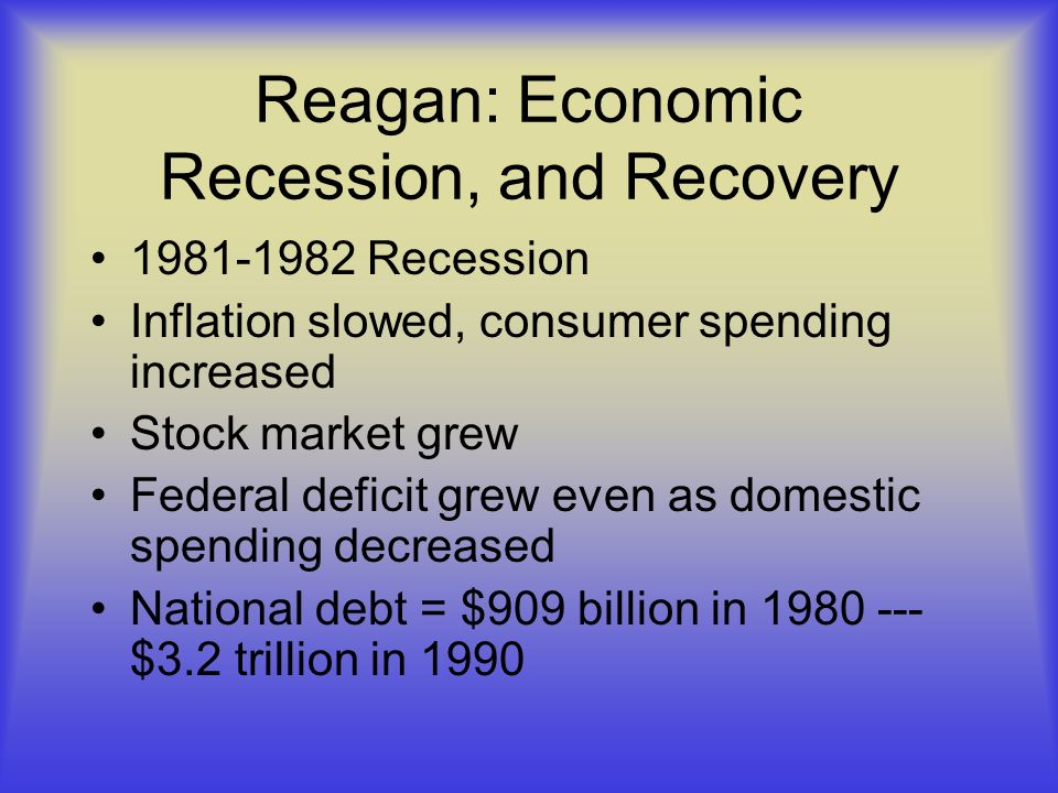 Reagan: Economic Recession, and Recovery
