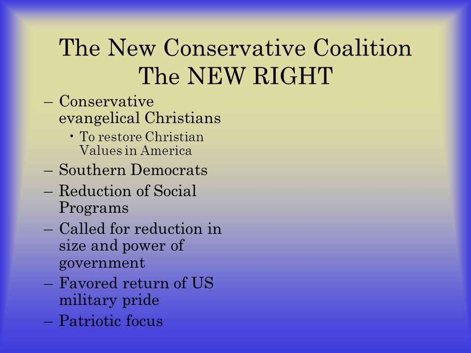 The New Conservative Coalition The NEW RIGHT