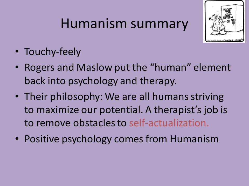 Humanism summary Touchy-feely