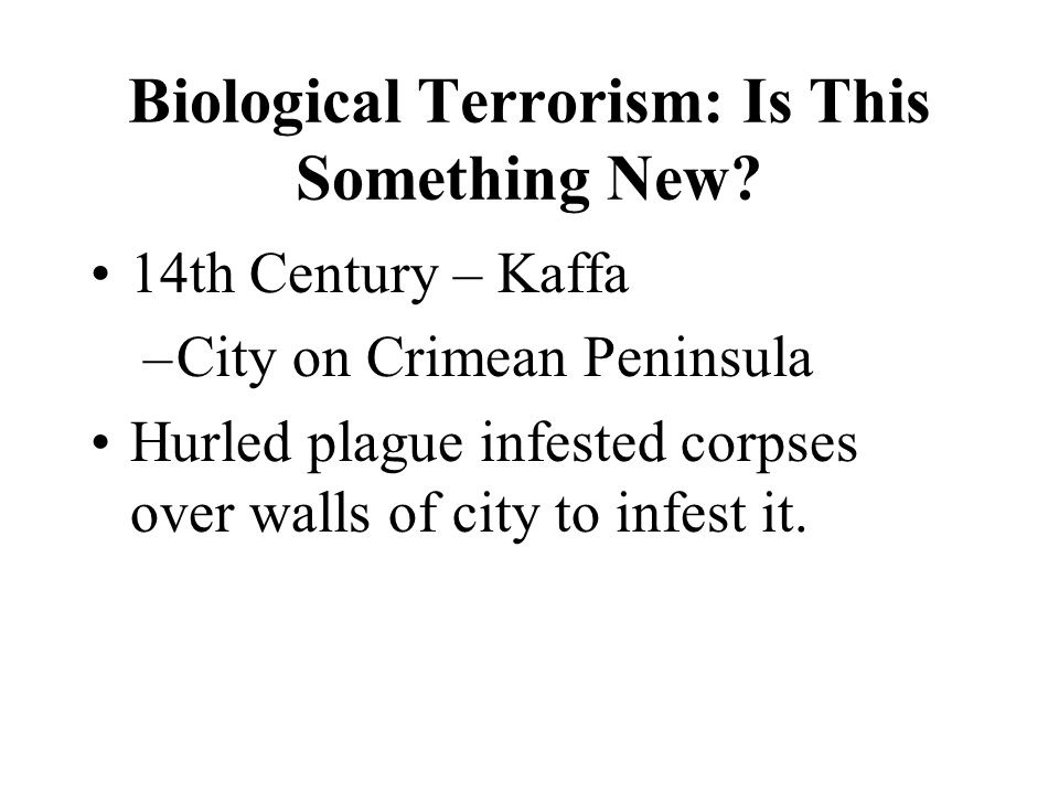 Biological Terrorism: Is This Something New