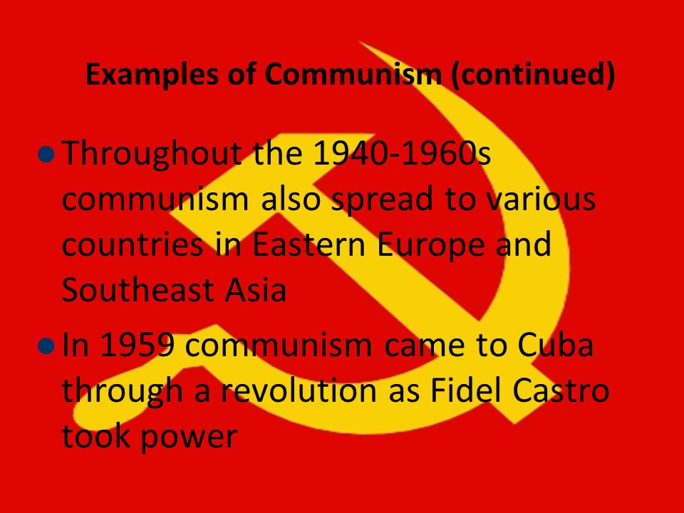 Examples of Communism (continued)