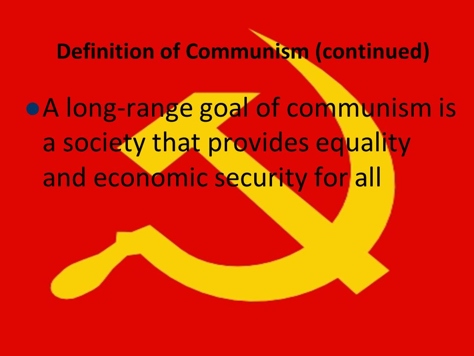 Definition of Communism (continued)