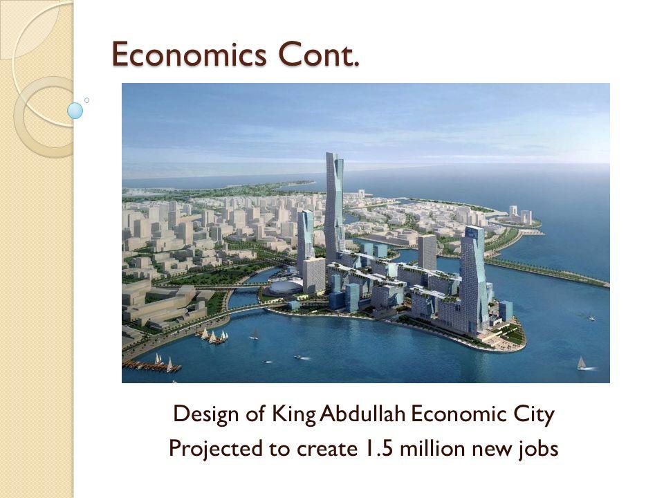 Economics Cont. Design of King Abdullah Economic City