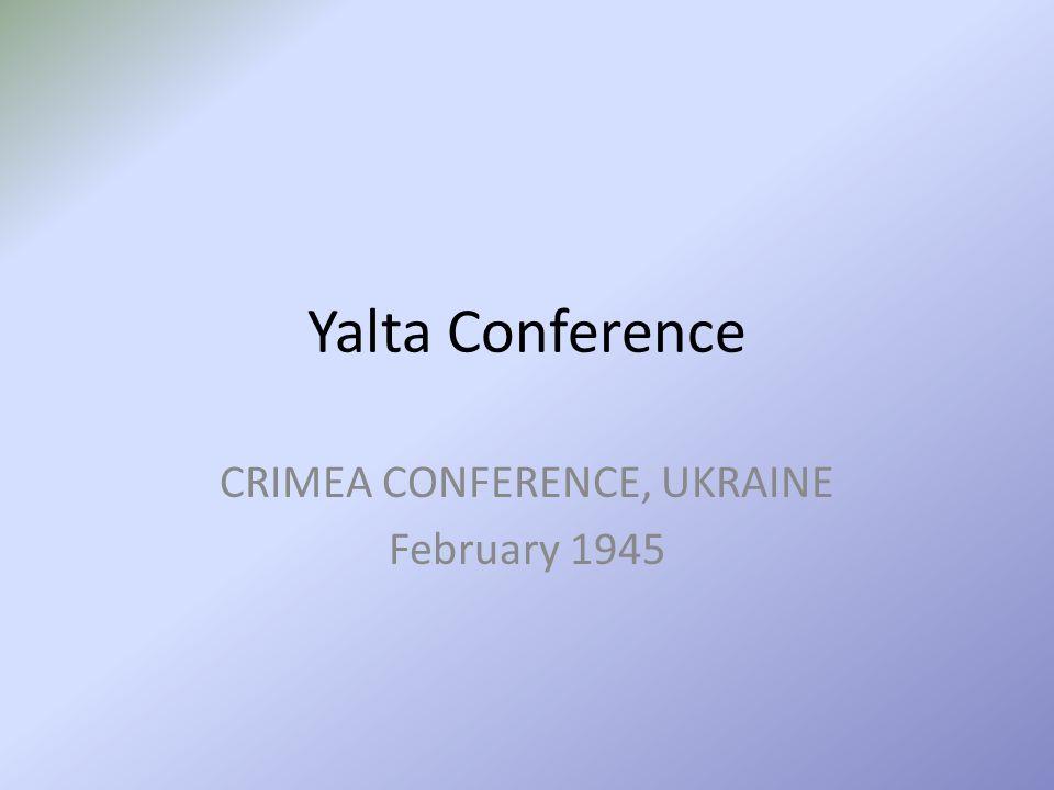 CRIMEA CONFERENCE, UKRAINE February 1945