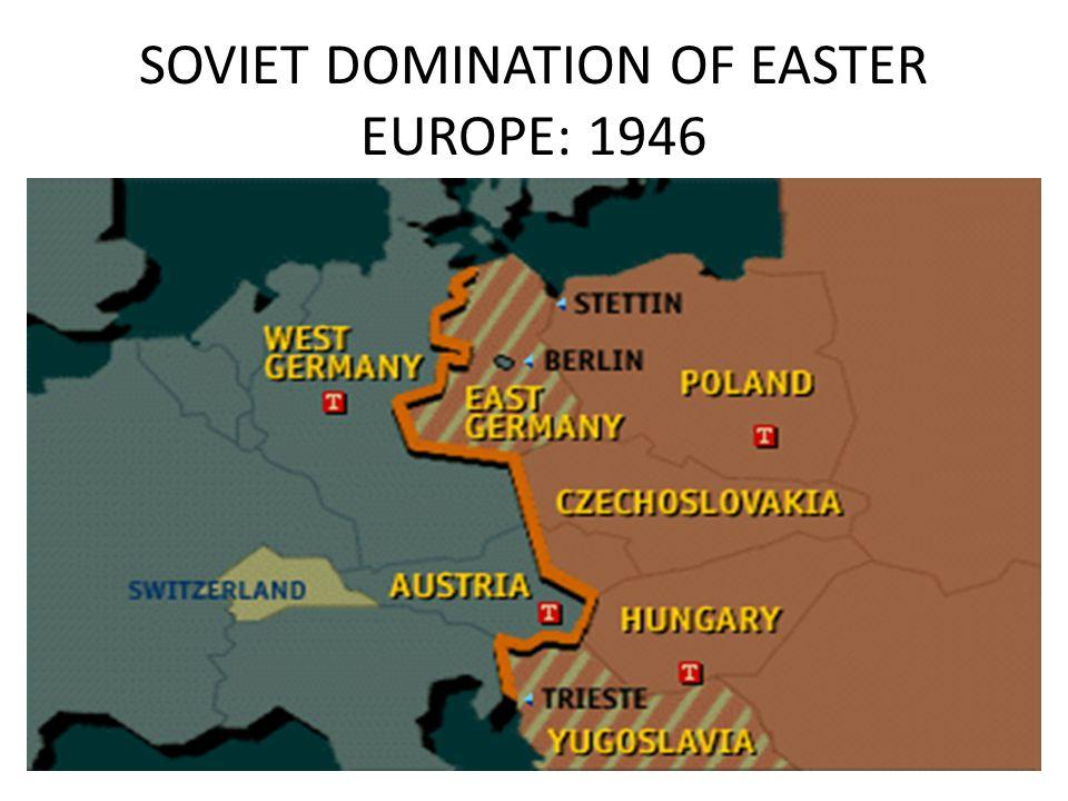 SOVIET DOMINATION OF EASTER EUROPE: 1946