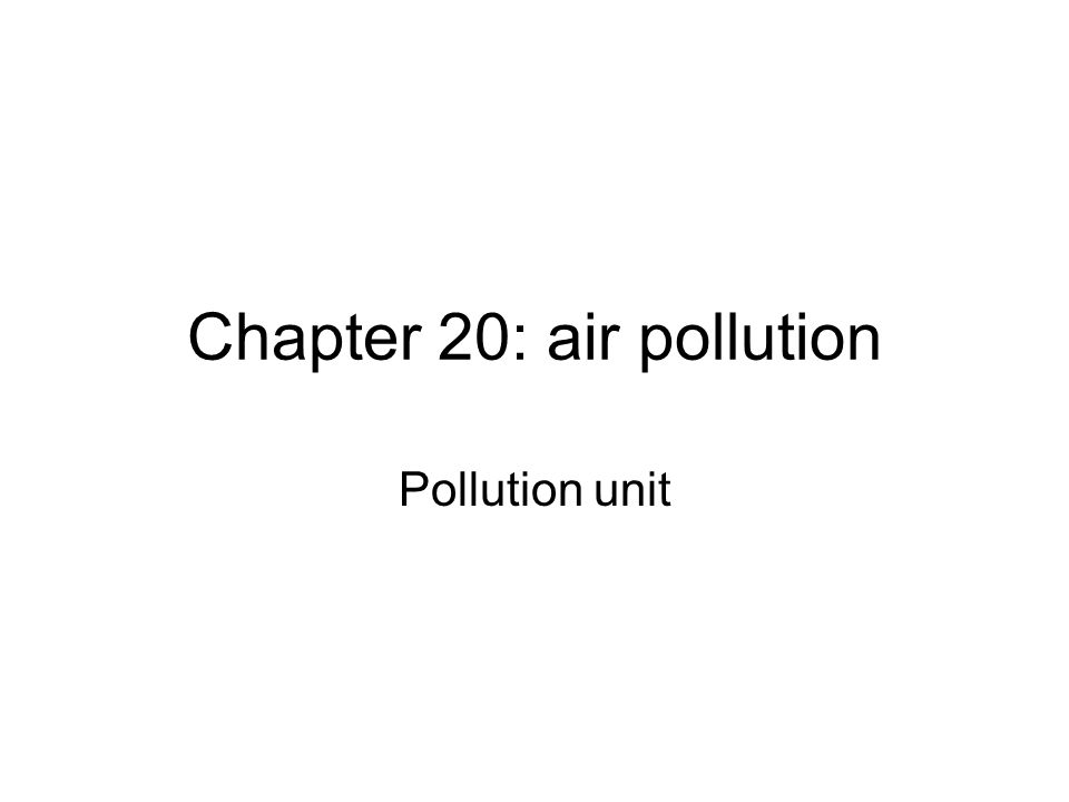 Chapter 20: air pollution