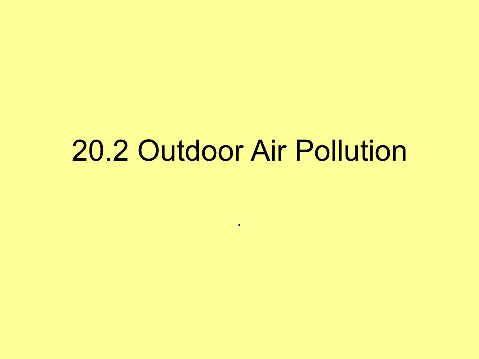 20.2 Outdoor Air Pollution .