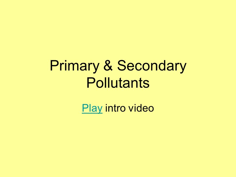 Primary & Secondary Pollutants