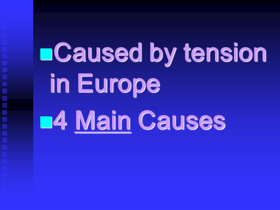 Caused by tension in Europe