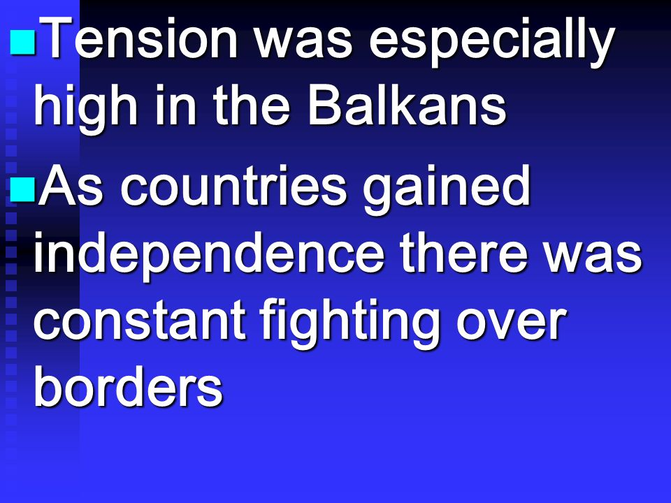 Tension was especially high in the Balkans