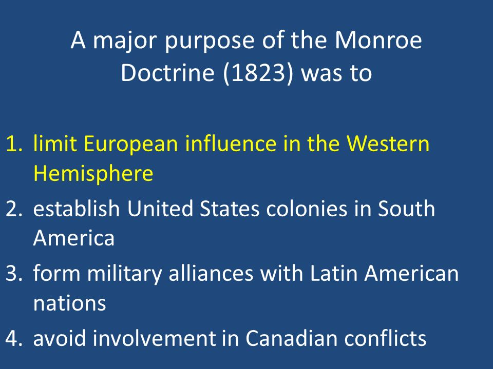 A major purpose of the Monroe Doctrine (1823) was to