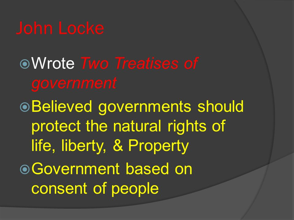 John Locke Wrote Two Treatises of government
