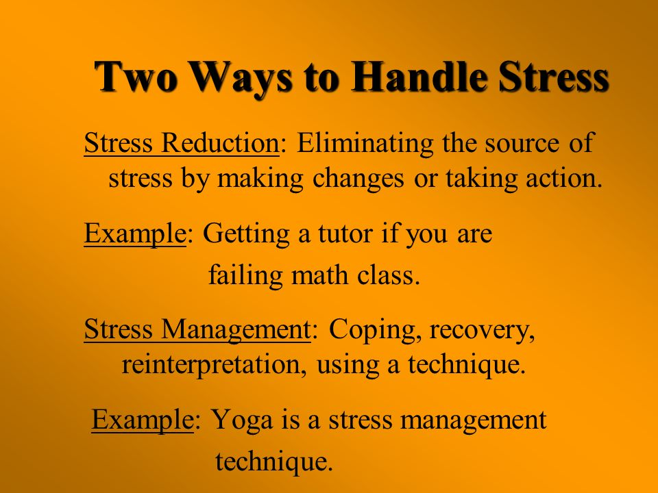 Two Ways to Handle Stress