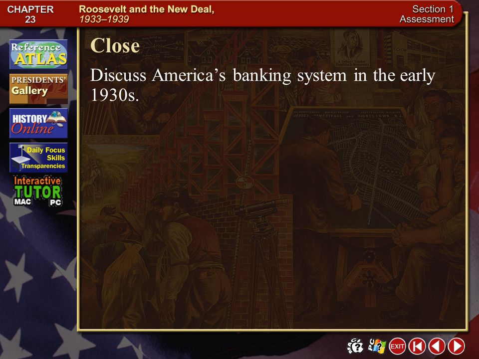 Close Discuss America's banking system in the early 1930s.