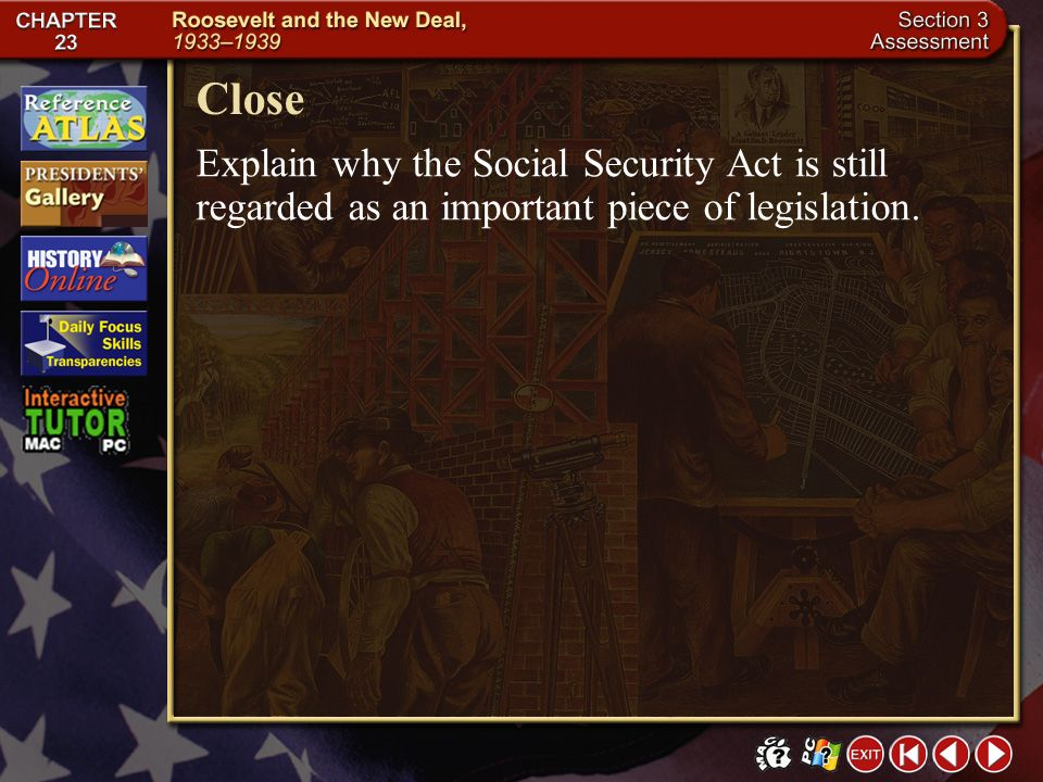 Close Explain why the Social Security Act is still regarded as an important piece of legislation.