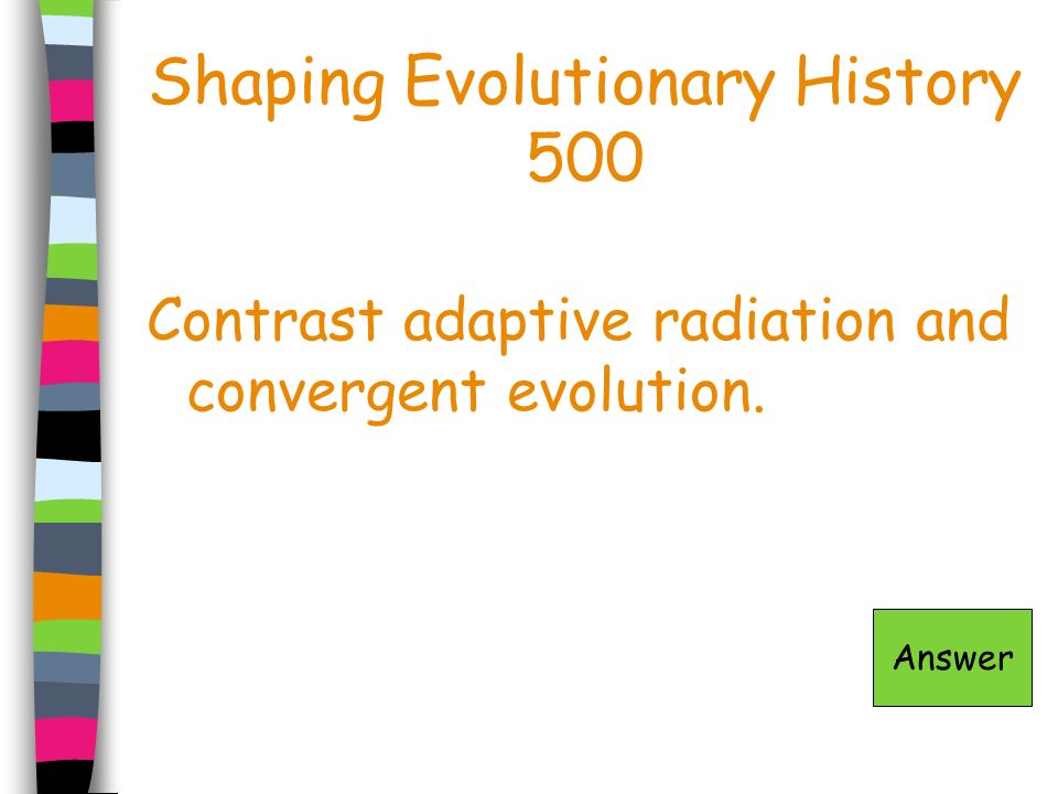 Shaping Evolutionary History 500