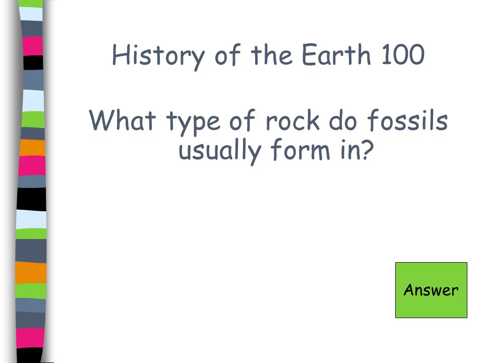 What type of rock do fossils usually form in