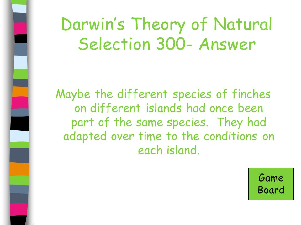Darwin's Theory of Natural Selection 300- Answer