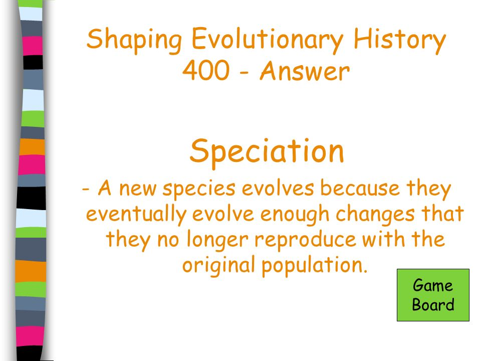 Shaping Evolutionary History Answer