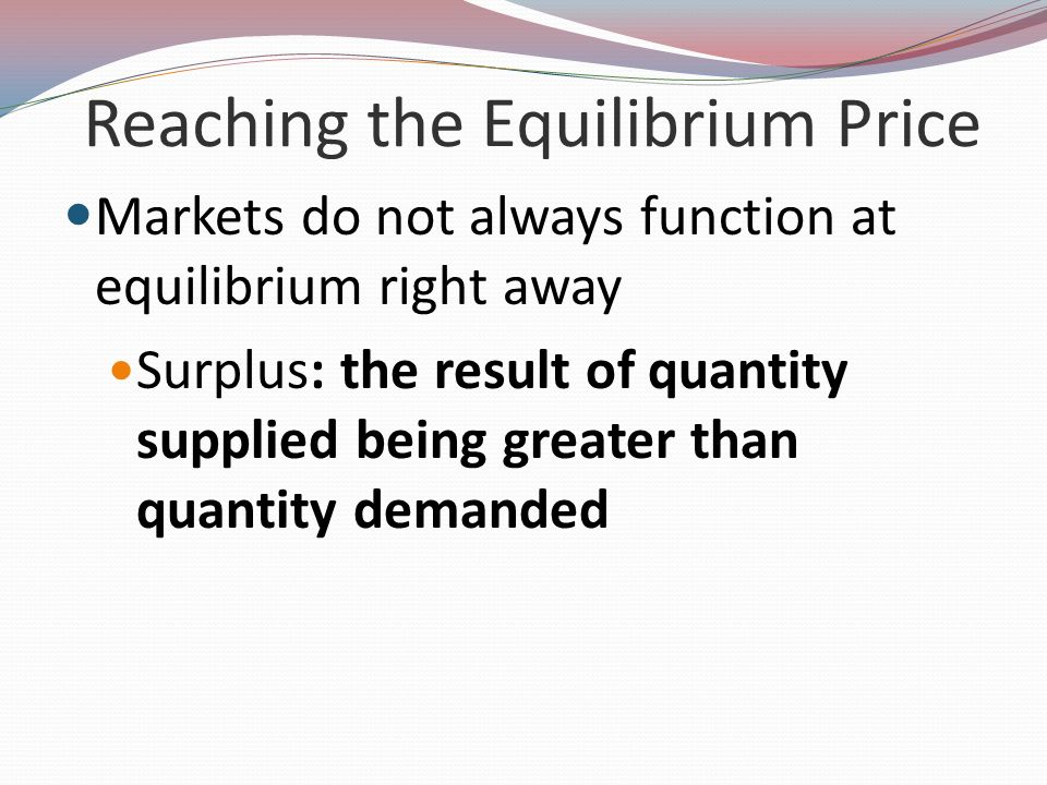 Reaching the Equilibrium Price