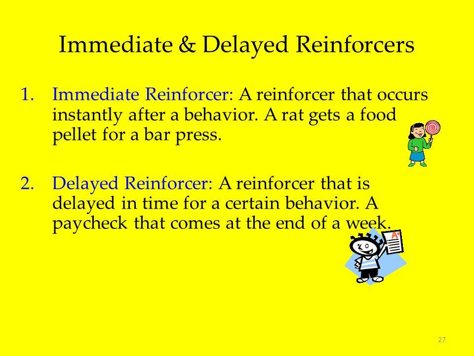 Immediate & Delayed Reinforcers