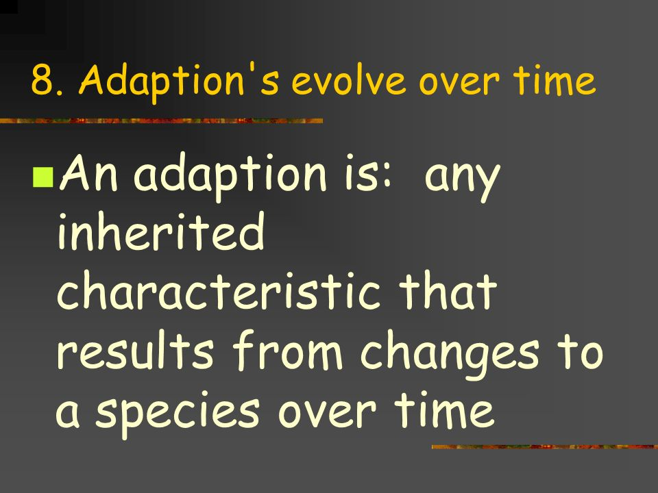 8. Adaption s evolve over time
