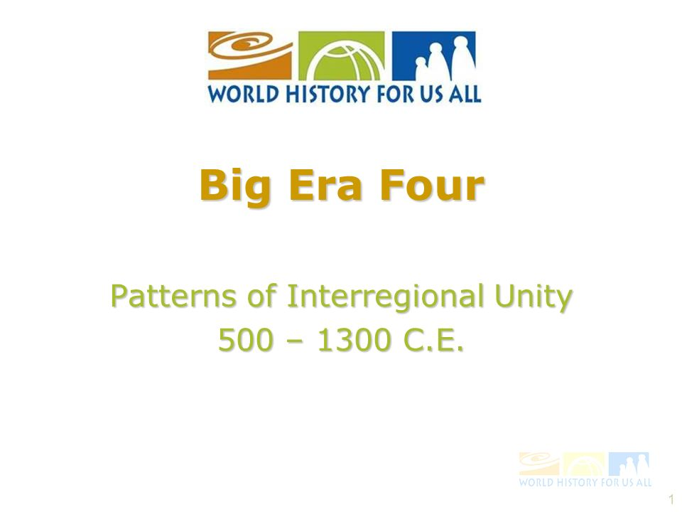 Patterns of Interregional Unity 500 – 1300 C.E.