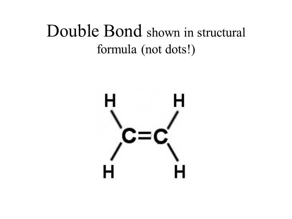 Double Bond shown in structural formula (not dots!)