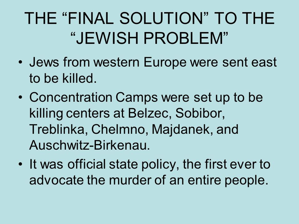 THE FINAL SOLUTION TO THE JEWISH PROBLEM