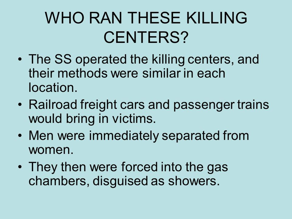 WHO RAN THESE KILLING CENTERS