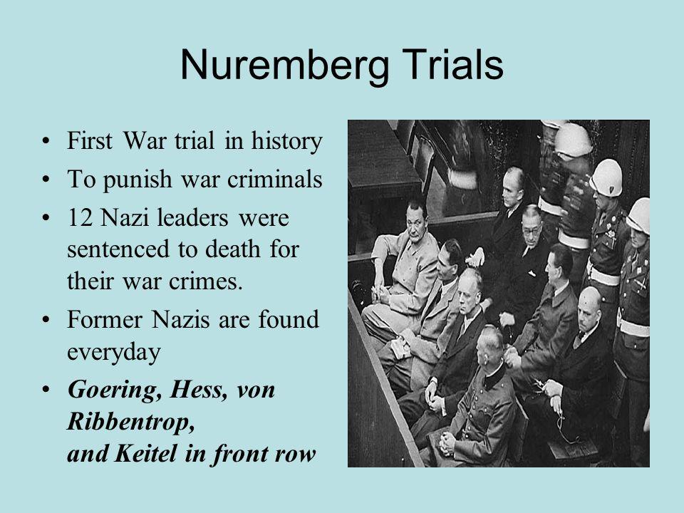 Nuremberg Trials First War trial in history To punish war criminals