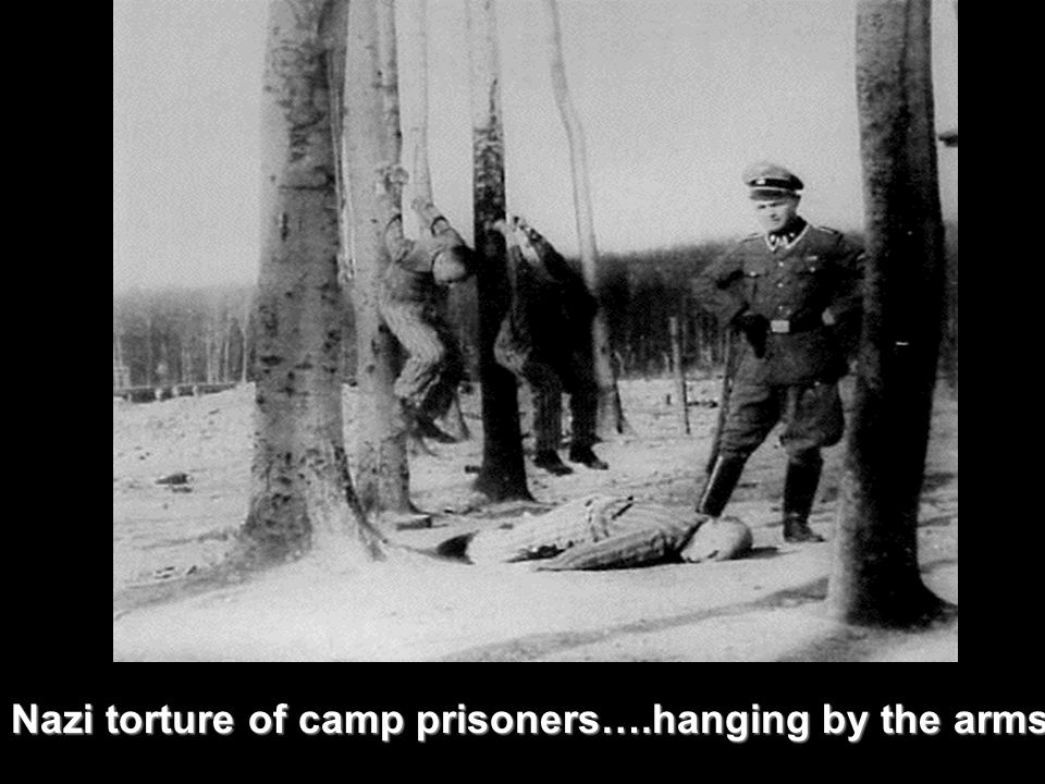 Nazi torture of camp prisoners….hanging by the arms
