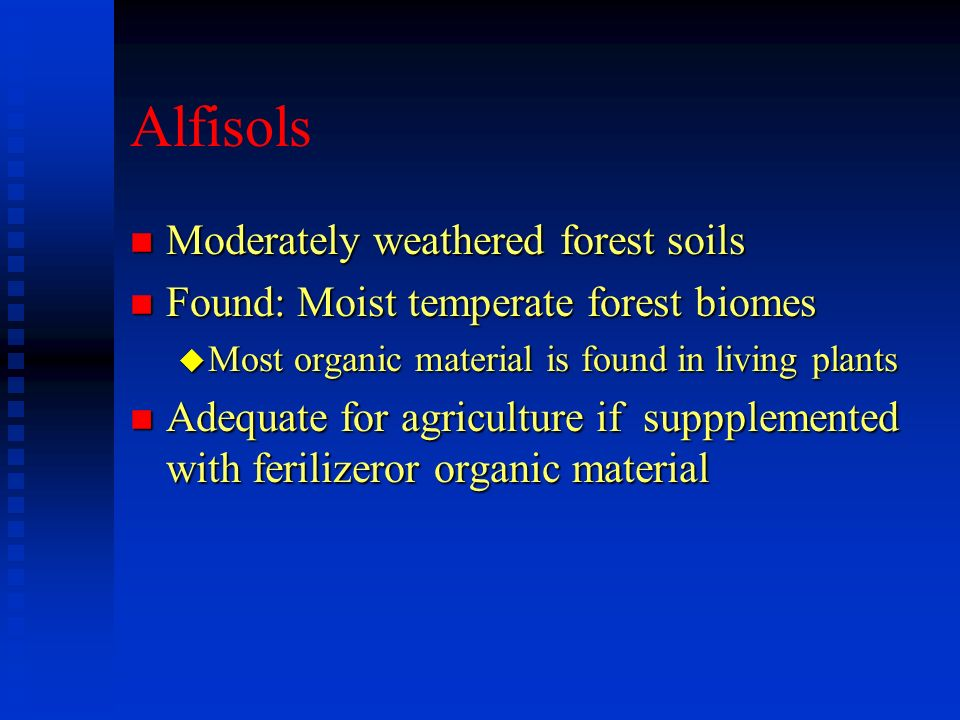 Alfisols Moderately weathered forest soils