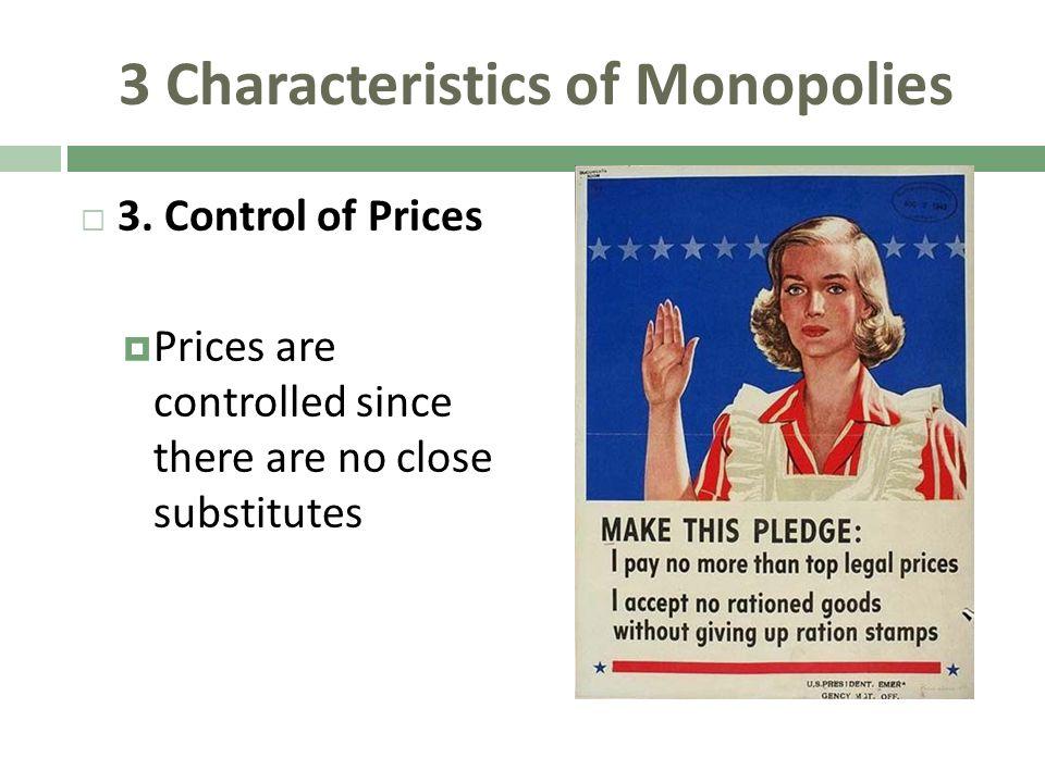 3 Characteristics of Monopolies