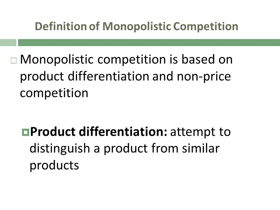 Definition of Monopolistic Competition