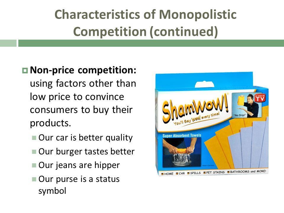 Characteristics of Monopolistic Competition (continued)