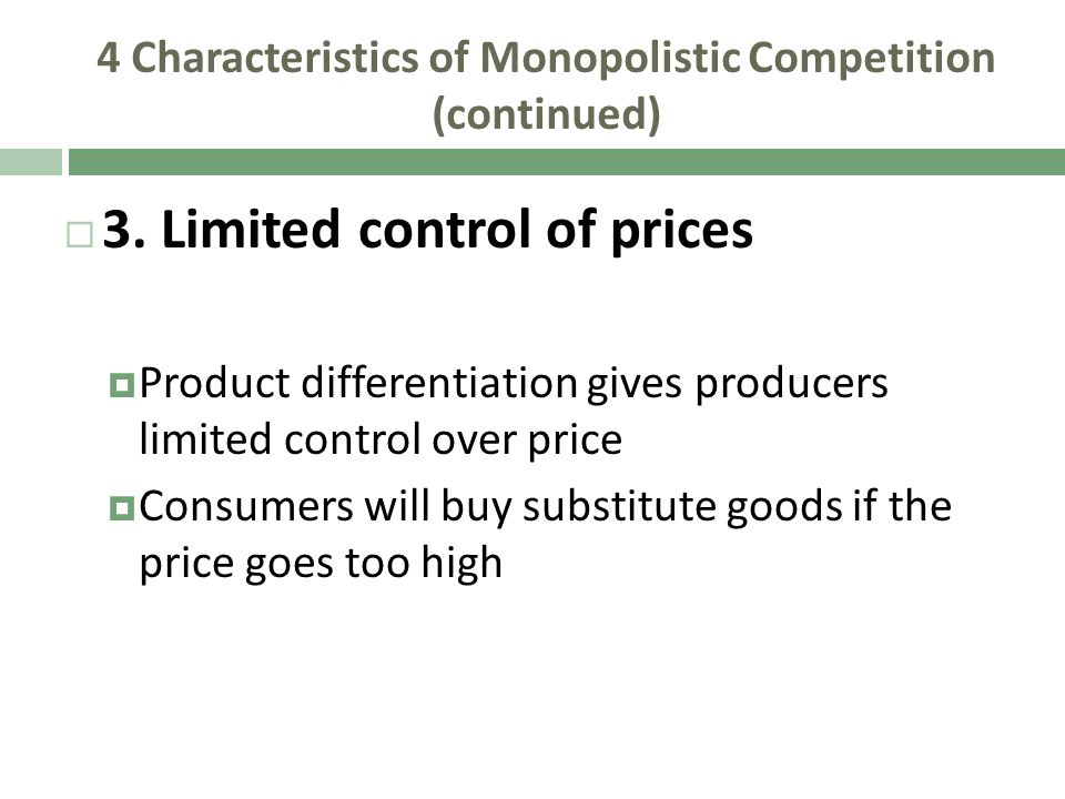 4 Characteristics of Monopolistic Competition (continued)