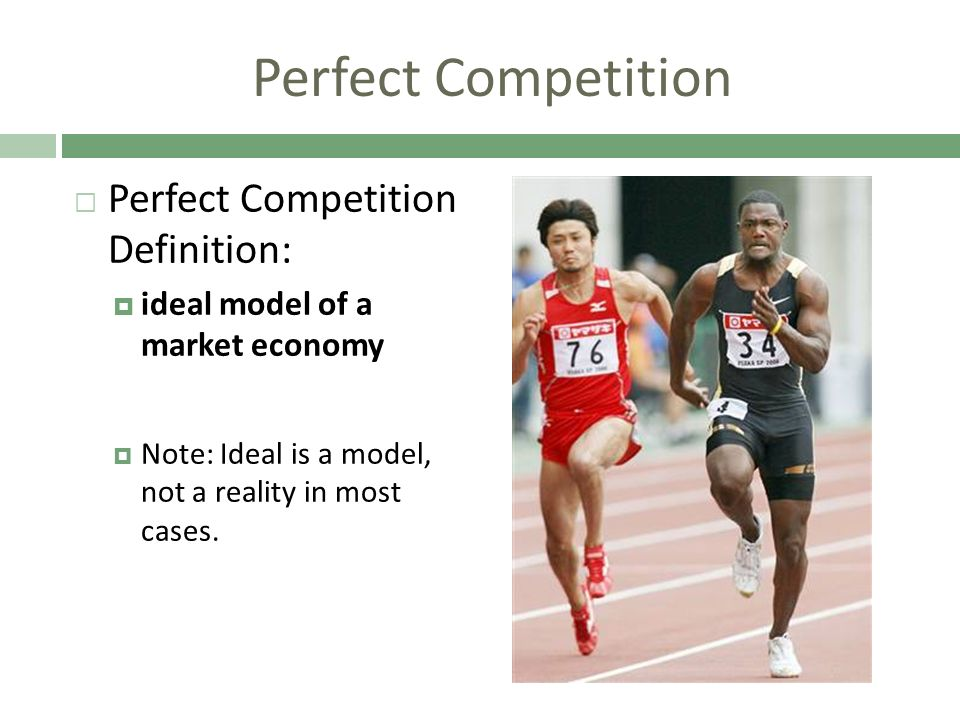 Perfect Competition Perfect Competition Definition: