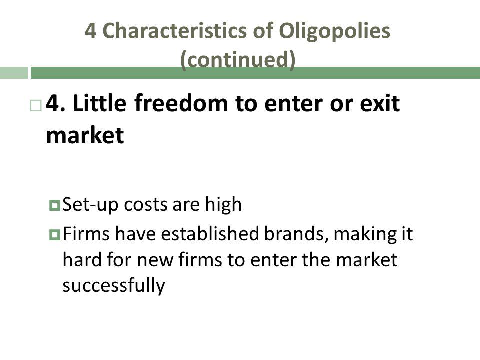 4 Characteristics of Oligopolies (continued)