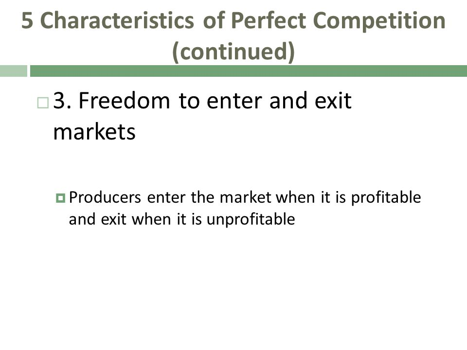 5 Characteristics of Perfect Competition (continued)