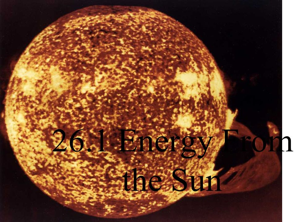 26.1 Energy From the Sun