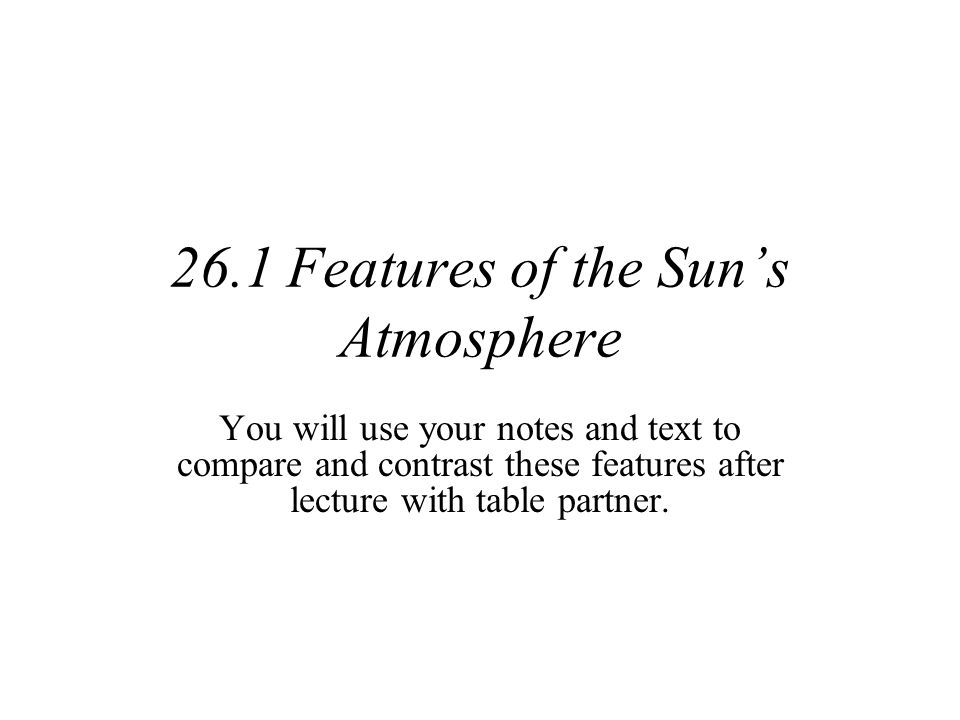 26.1 Features of the Sun's Atmosphere