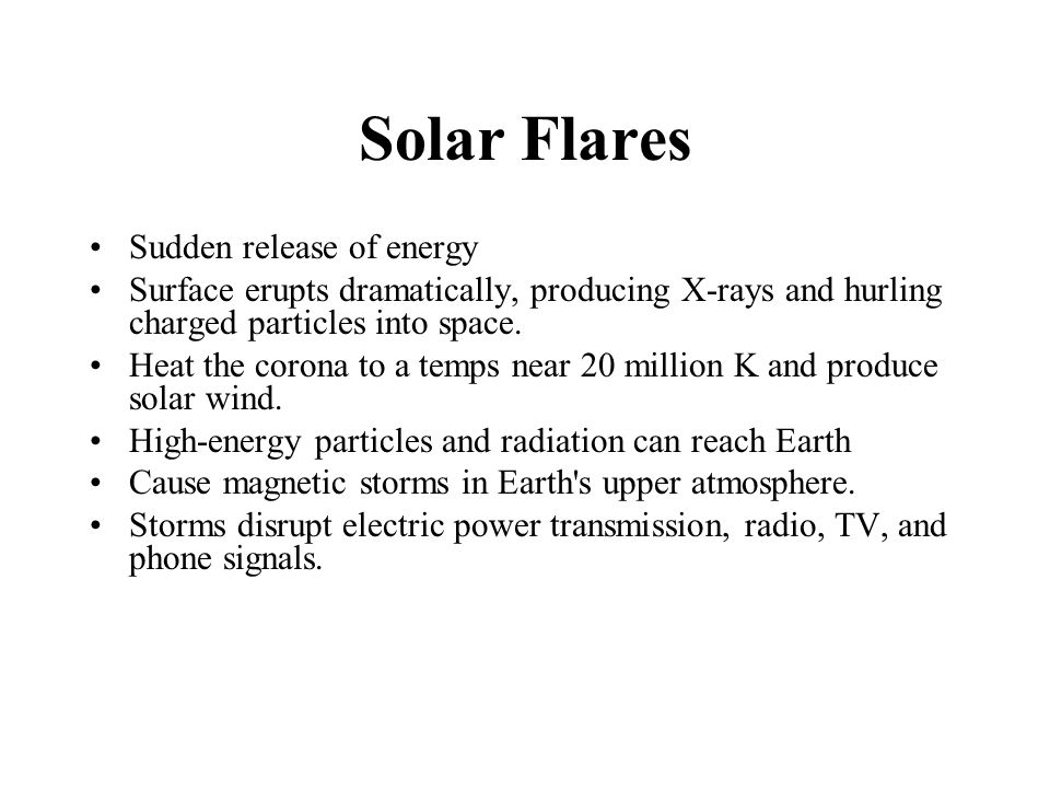 Solar Flares Sudden release of energy